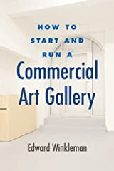 How to Start and Run a Commercial Art Gallery by Edward Winkleman (2009-07-14)