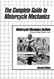 The Complete Guide to Motorcycle Mechanics, Motorcycle Mechanics Institute Staff, 0132258897
