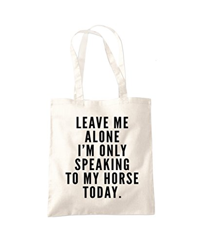 Fashion Me Only My Bag Natural Shopper Horse To Alone Talking Leave I'm Tote vaSwxqdq1