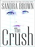 The Crush, Sandra Brown, 0786243473