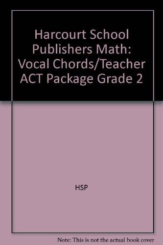 Harcourt School Publishers Math: Vocal Chords/Teacher Act Package Grade 2