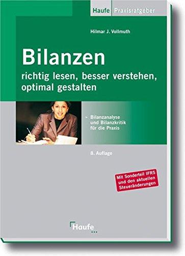 Bilanzen richtig lesen, besser verstehen, optimal gestalten: Bilanzanalyse und Bilanzkritik für die Praxis (Haufe Praxis-Ratgeber) Taschenbuch – 1. November 2006 Hilmar J. Vollmuth Rudolf 3448079529 MAK_new_usd__9783448079524