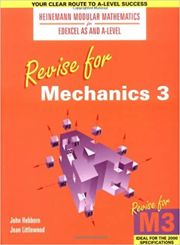 Book Heinemann Modular Maths for Edexcel Revise for Mechanics 3 (Heinemann Modular Mathematics for Edexcel AS and A Level)
