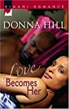 Love Becomes Her, Donna Hill, 1583147748