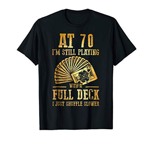 Funny 70th Birthday Gift 70 Year Old Cards T-Shirt