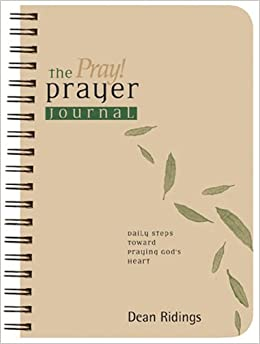 Book The Pray! Prayer Journal: Daily Steps Toward Praying God's Heart (Living the Questions)