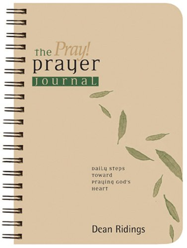 The Pray! Prayer Journal: Daily Steps toward Praying God's Heart (Living the Questions) - Pray Prayer Journal
