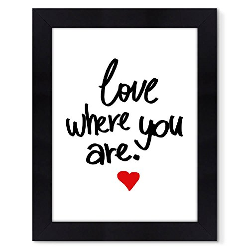 Quadro Moldura Preta 48x38cm Frase Love where you are