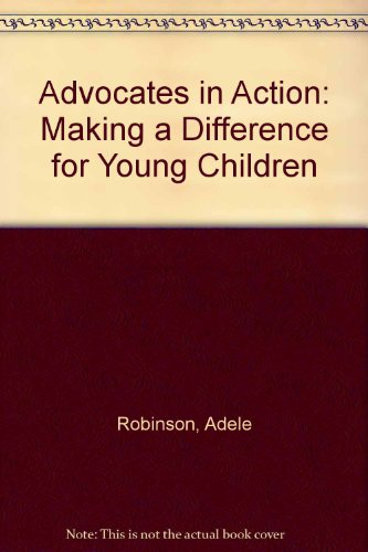 Advocates in Action: Making a Difference for Young Children -
