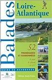 Balades en Loire-Atlantique : 52 promenades et randonnées de Comité départemental du tourisme en Loire-Atlantique ( 31 mai 2002 )