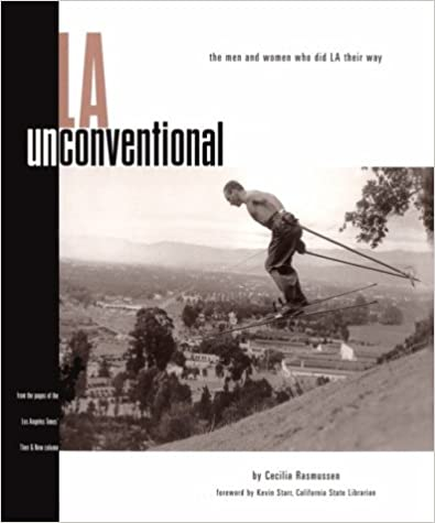 Amazon com: L  A  Unconventional: The Men & Women Who Did