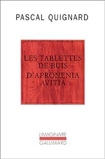 Les tablettes de buis d'Apronenia Avitia par Quignard