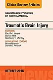 Traumatic Brain Injury, An Issue of Neurosurgery Clinics of North America, E-Book (The Clinics: Surgery)