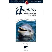 Dauphins ambassadeurs des mers (Les)