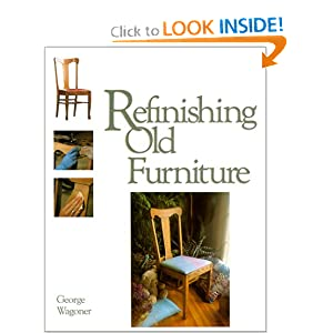 Refinishing Old Furniture George Wagoner