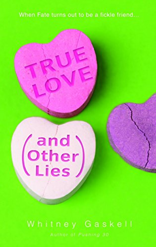 True Love (and Other Lies): A Novel -