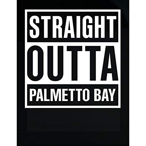 Inked Creatively Straight Outta Palmetto Bay City Sticker]()