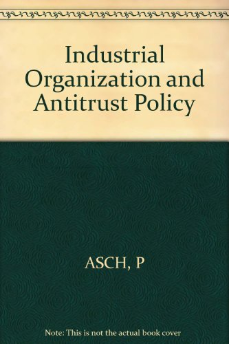 Industrial Organization and Antitrust Policy