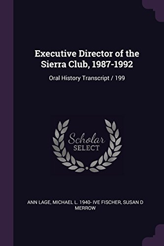 Executive Director of the Sierra Club, 1987-1992: Oral History Transcript / 199
