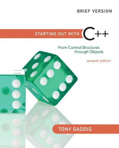 Starting Out with C++: From Control Structures through Objects, Brief Edition (7th Edition) by Brand: Addison-Wesley