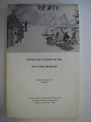 - Myths and Legends of the New York Iroquois (Museum Bulletin 125 reprint)