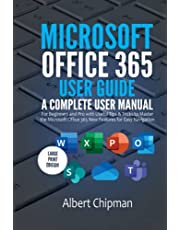 Microsoft Office 365 User Guide: A Complete User Manual for Beginners and Pro with Useful Tips & Tricks to Master the Microsoft Office 365 New Features for Easy Navigation (Large Print Edition)