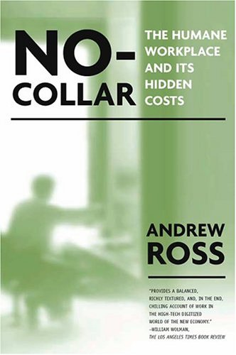No Collar: The Humane Workplace And Its Hidden Costs