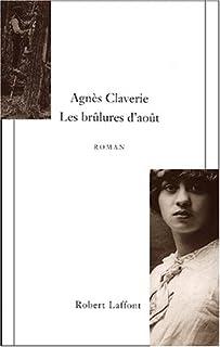 Les brûlures d'août : roman, Claverie, Agnès