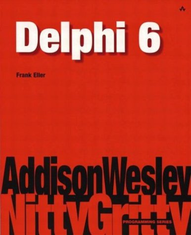 Nitty Gritty Delphi 6 by Addison-Wesley Professional