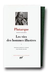 Plutarque : Les Vies des hommes illustres, tome I par  Plutarque