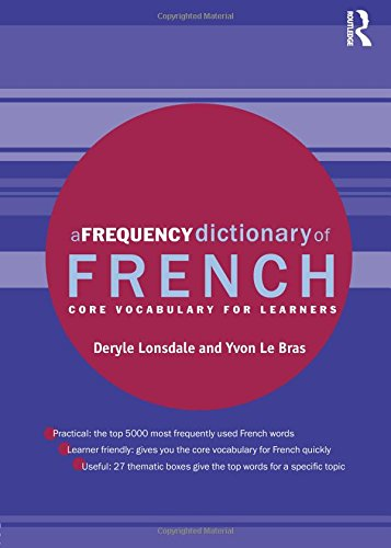 A Frequency Dictionary of French: Core Vocabulary for Learners (Routledge Frequency Dictionaries) from Lonsdale Deryle Le Bras Yvon