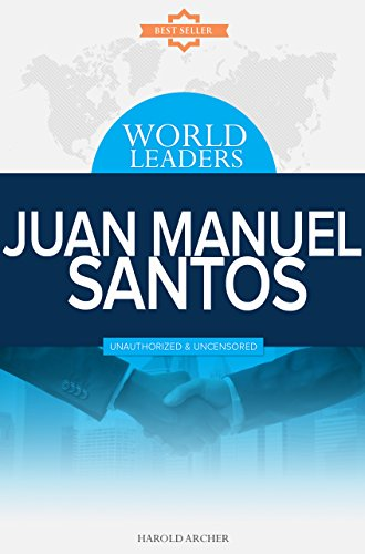 Juan Manuel Santos - World Leaders Biography (All Ages Deluxe Edition with Videos)