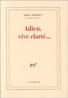 Adieu, vive clarté..., Semprun, Jorge