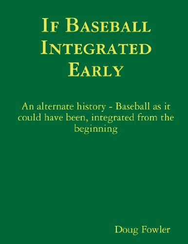 If Baseball Integrated Early