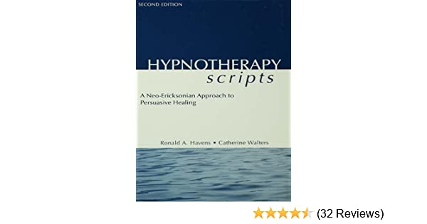 Amazon hypnotherapy scripts a neo ericksonian approach to amazon hypnotherapy scripts a neo ericksonian approach to persuasive healing ebook ronald a havens catherine walters kindle store fandeluxe Choice Image