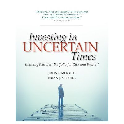 Investing in Uncertain Times Building Your Best Portfolio for Risk and Reward