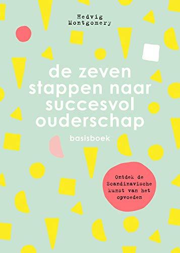 Pdf Parenting De zeven stappen naar succesvol ouderschap - Basisboek (Dutch Edition)