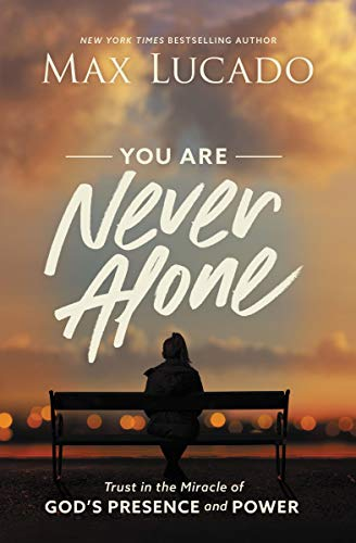 Book Cover: You Are Never Alone: Trust in the Miracle of God's Presence and Power
