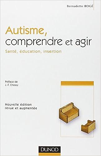 Autisme - Comprendre et Agir