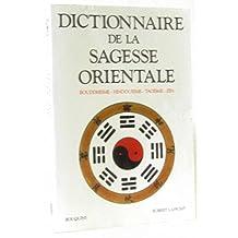 Dictionnaire de la sagesse orientale. Bouddhisme, Hindouisme, Taoisme, Zen.