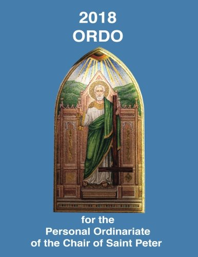 Download 2018 ORDO for the Personal Ordinariate of the Chair of Saint Peter: Advent 2017 to Christmastide 2018 PDF