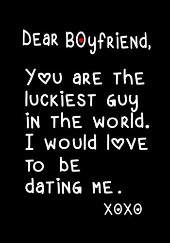 Dear Boyfriend Notebook - You Are the Luckiest Guy in World: Journal, Diary, beautifully lined pages - Valentines Day Anniversary Gift Ideas For Him