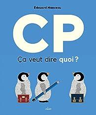 CP Ca veut dire quoi ? par Edouard Manceau