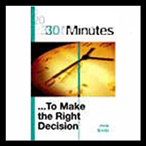 30 Minutes to Make the Right Decision (Executive Summary) Hörbuch