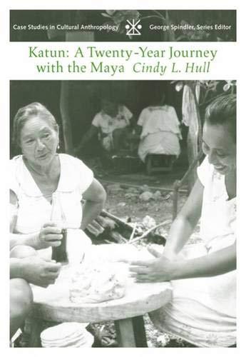 Katun: A Twenty-Year Journey with the Maya (Case Studies...