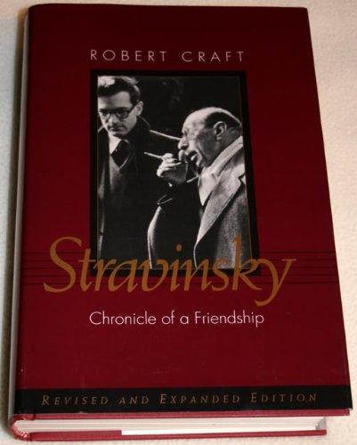 Stravinsky: Chronicle of a Friendship (Robert Stravinsky Craft)