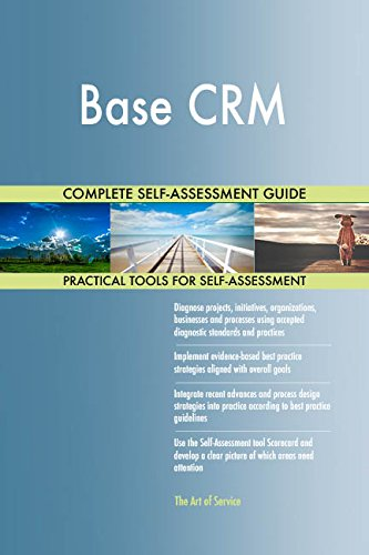 Base CRM Toolkit: best-practice templates, step-by-step work plans and maturity diagnostics