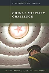 Strategic Asia 2012-13: China's Military Challenge