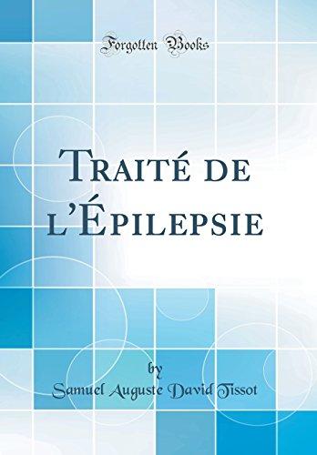 Traité de L'Épilepsie (Classic Reprint)