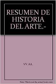 RESUMEN DE HISTORIA DEL ARTE.-: Amazon.com: Books